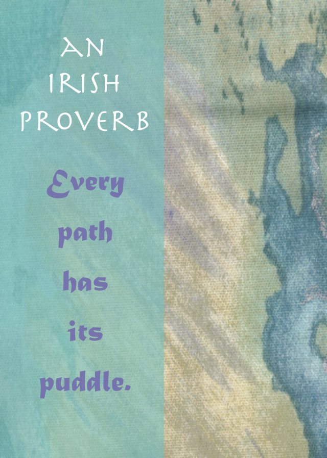 Every path has its puddle