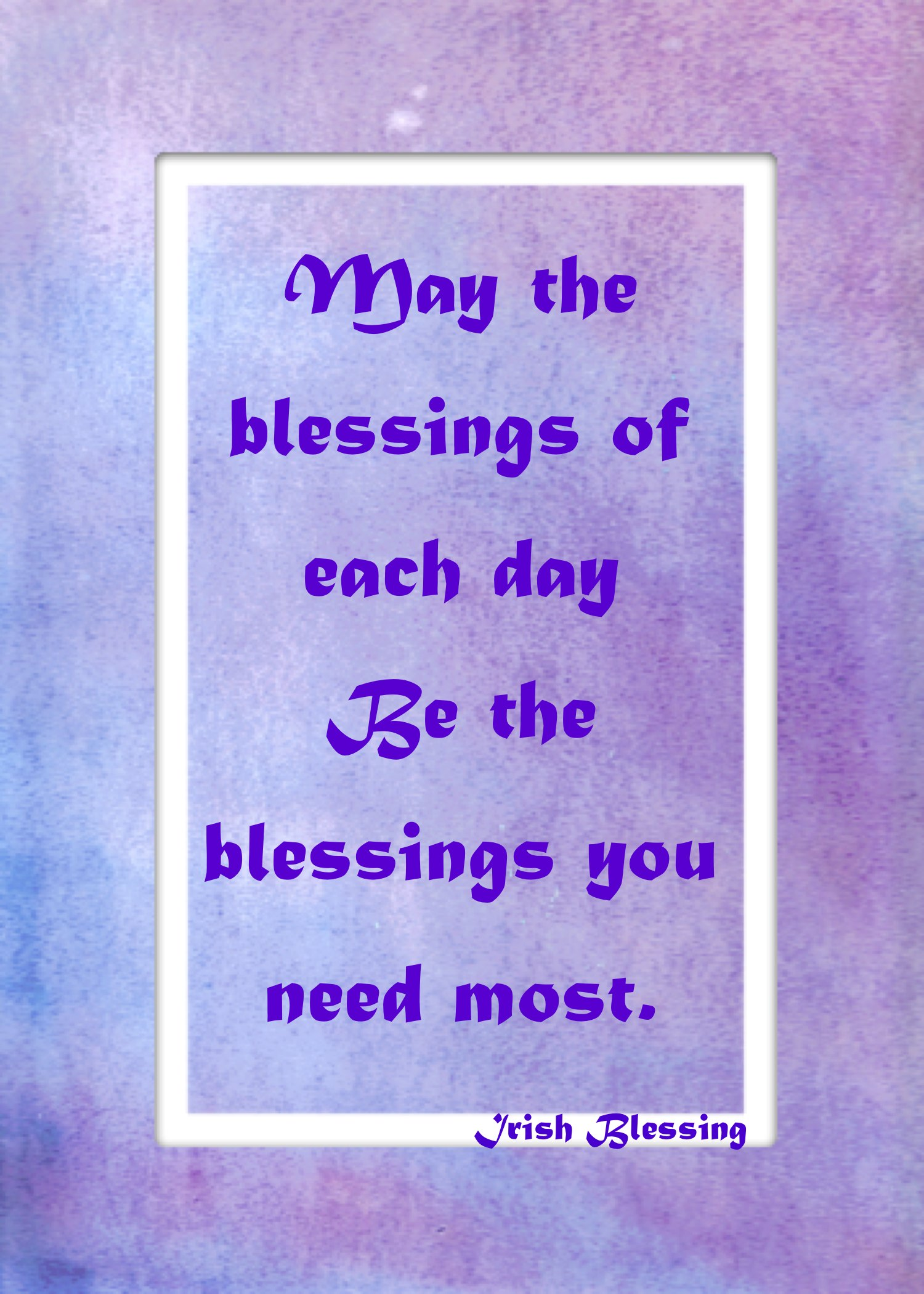 Irish Blessing May The Blessings Of Each Day Well Wishers Group